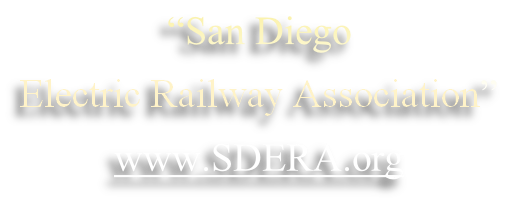 """San Diego  Electric Railway Association"" www.SDERA.org"